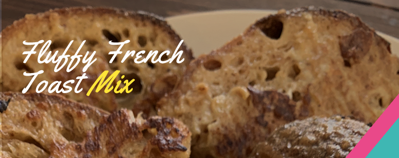 Fluffy French Toast Mix